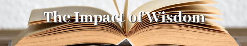 The Impact of Wisdom – Text