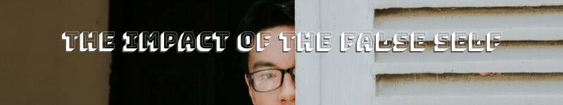 The Impact of the False Self – Text