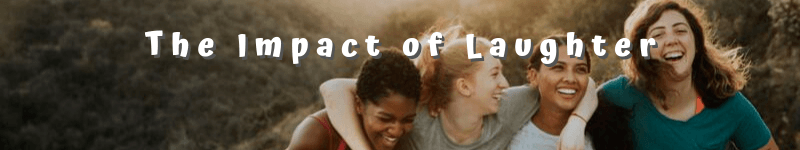 The Impact of Laughter – Text