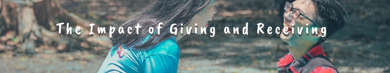 The Impact of Giving and Receiving – Text