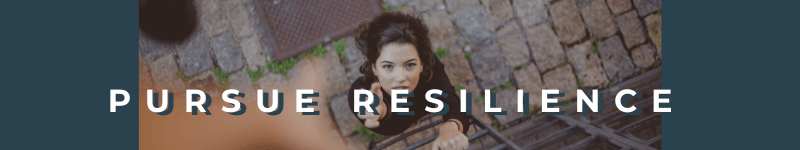 Pursue Resilience – Text