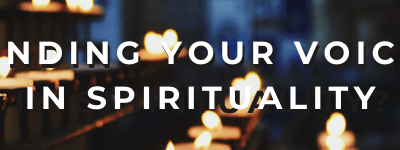 Finding Your Voice in Spirituality – Text